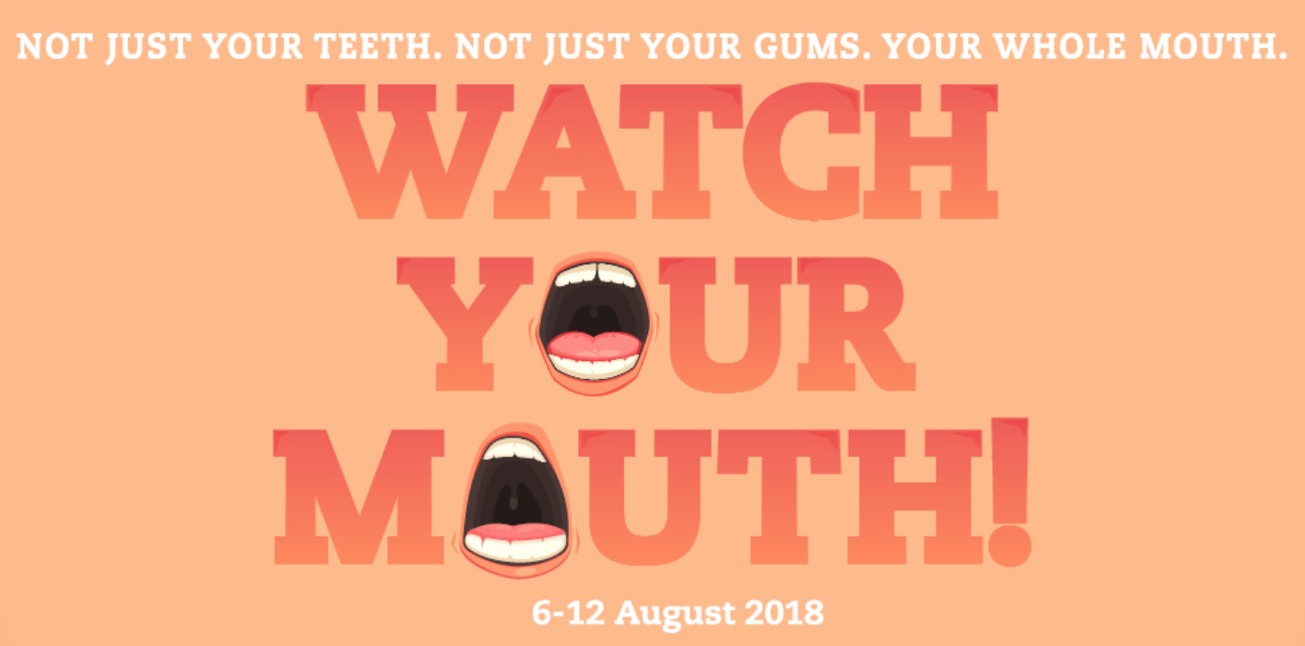 Dental Health Week 2018 - Watch Your Mouth